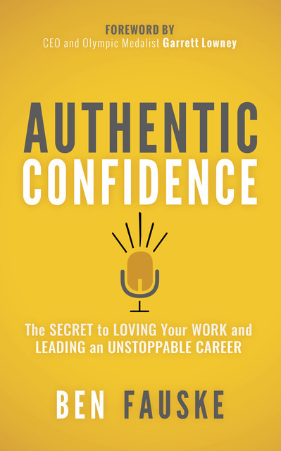 Authentic Confidence, Ben Fauske