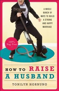 How to Raise a Husband, Tonilyn Hornung