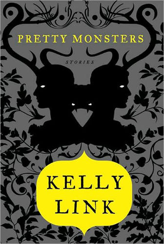 Pretty Monsters, Kelly Link