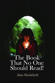 The Book That No One Should Read, ALAN SHINKFIELD