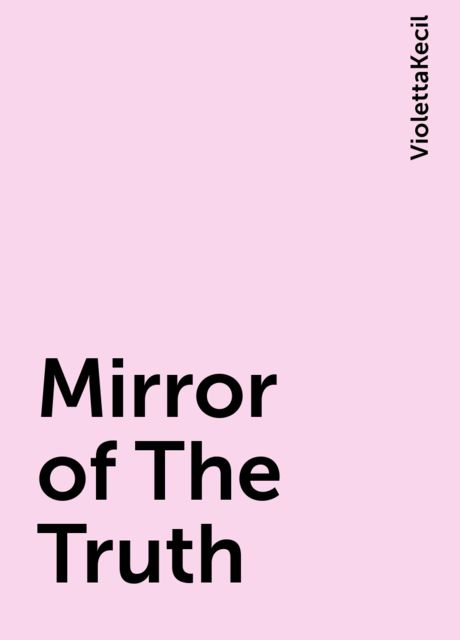 Mirror of The Truth, ViolettaKecil