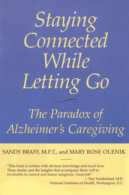 Staying Connected While Letting Go, Mary Rose Olenik, Sandy Braff