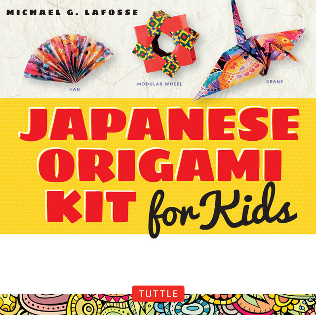 Japanese Origami Kit for Kids, Michael G. LaFosse