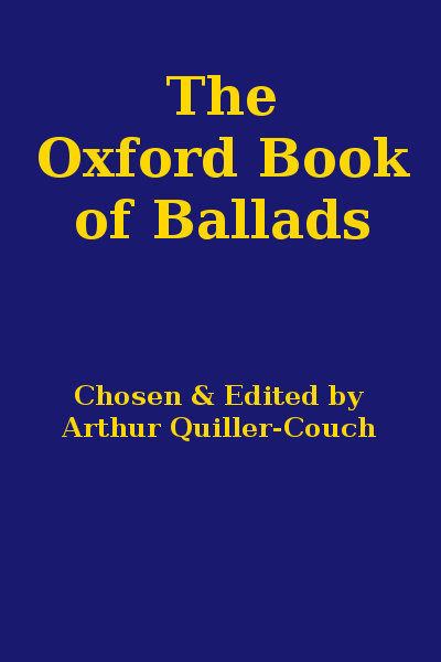 The Oxford Book of Ballads, Arthur Quiller-Couch