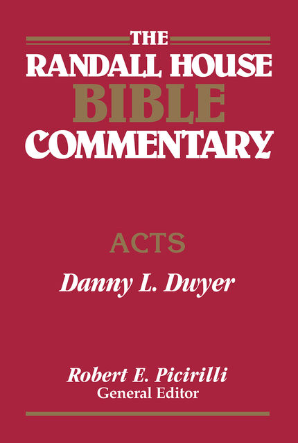 The Randall House Bible Commentary, Danny Dwyer