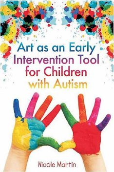 Art As an Early Intervention Tool for Children With Autism, Robert Martin, Nicole.