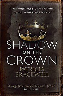 Shadow on the Crown (The Emma of Normandy, Book 1), Patricia Bracewell