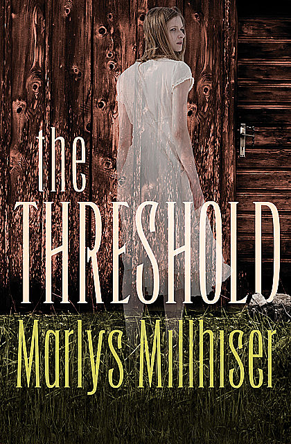 The Threshold, Marlys Millhiser