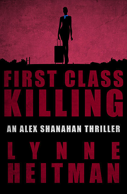 First Class Killing, Lynne Heitman