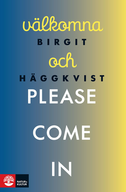 Välkomna och please come in, Birgit Häggkvist