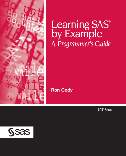 Learning SAS® by Example, Ed.D., Ron Cody