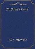 No Man's Land, H.C.McNeile