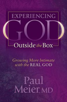 Experiencing God Outside the Box, Paul Meier
