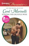 Playing the Dutiful Wife, Carol Marinelli
