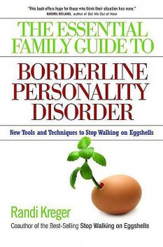 The Essential Family Guide to Borderline Personality Disorder: New Tools and Techniques to Stop Walking on Eggshells, paul, Mason, Kreger, Randi