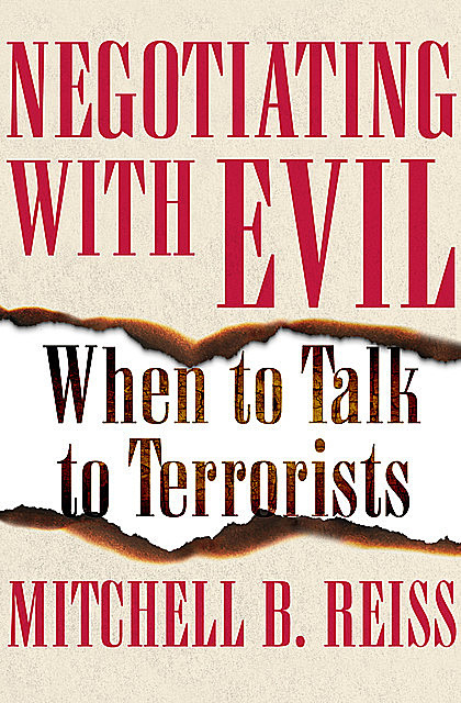 Negotiating with Evil, Mitchell B Reiss