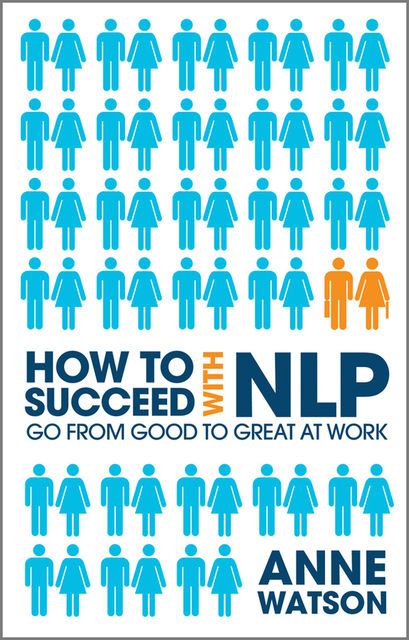 How to Succeed with NLP, Anne Watson