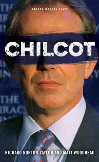 Chilcot, Richard Norton-Taylor, Matt Woodhead