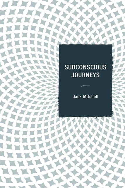 Subconscious Journeys, Jack Mitchell