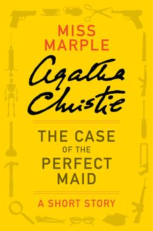The Case of the Perfect Maid, Agatha Christie