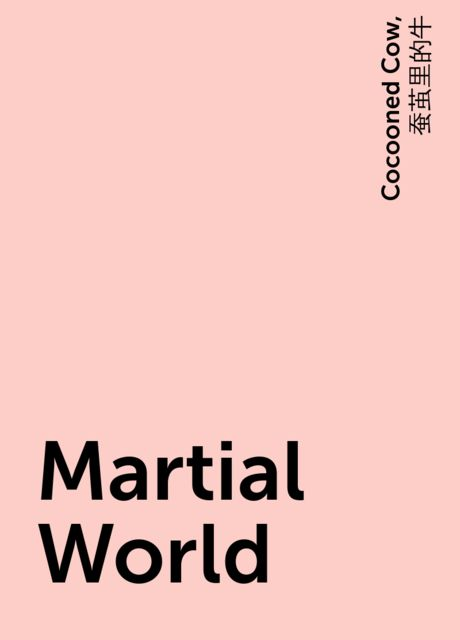 Martial World, Cocooned Cow, 蚕茧里的牛