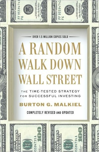 A Random Walk Down Wall Street: The Time-Tested Strategy for Successful Investing, Burton Malkiel