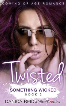 Twisted – Something Wicked (Book 2) Coming Of Age Romance, Third Cousins