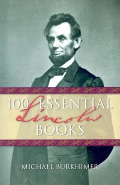 100 Essential Lincoln Books, Michael Burkhimer