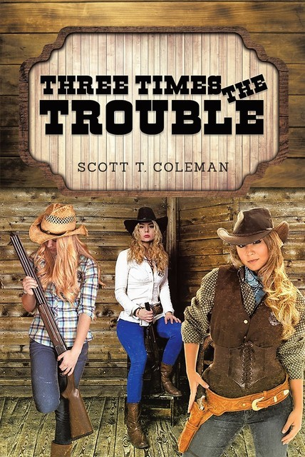 Three Times the Trouble, Scott T. Coleman