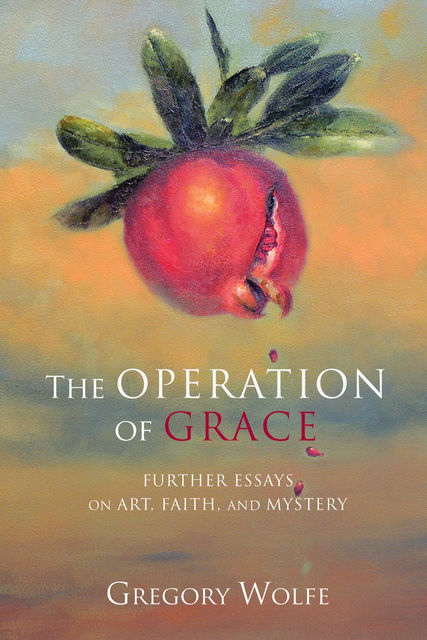 The Operation of Grace, Gregory Wolfe