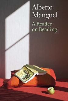 A Reader on Reading, Alberto Manguel