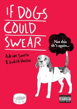 If Dogs Could Swear, Adrian Searle