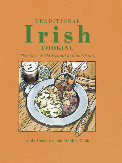 Traditional Irish cooking, Andy Gravette, Debbie Cook