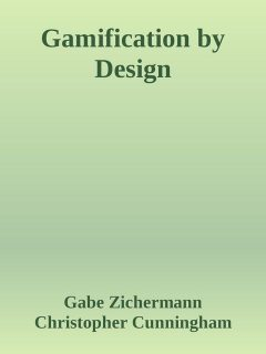 Gamification by Design, Gabe Zichermann, Christopher Cunningham
