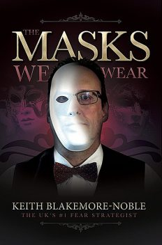 The Masks We Wear, Keith Blakemore-Noble