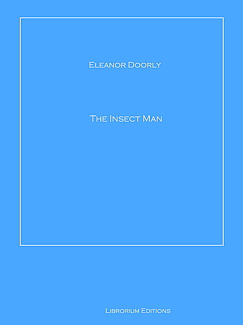 The Insect Man, Eleanor Doorly