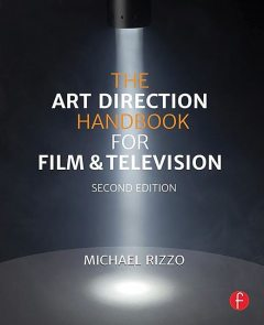 The Art Direction Handbook for Film & Television, Michael Rizzo