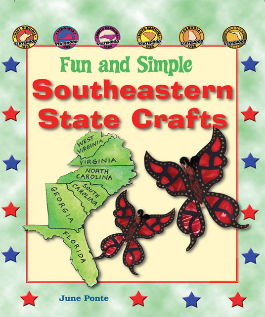 Fun and Simple Southeastern State Crafts, June Ponte