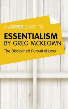 A Joosr Guide to… Essentialism by Greg McKeown, Joosr