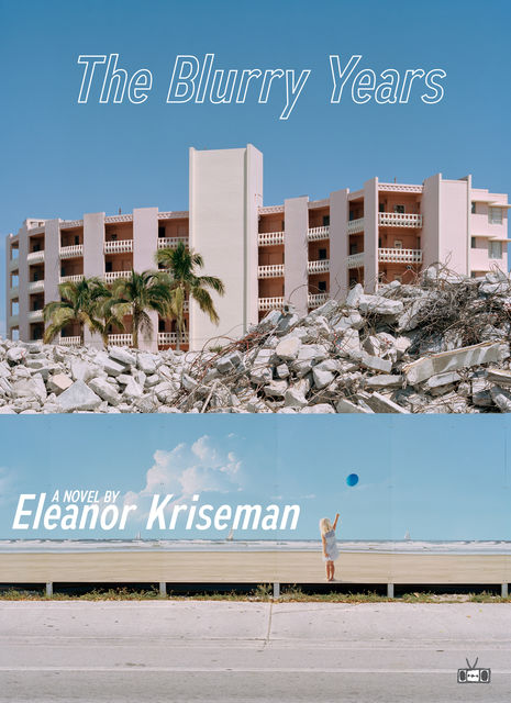The Blurry Years, Eleanor Kriseman
