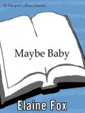Maybe Baby, Elaine Fox