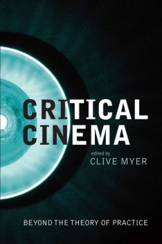 Critical Cinema, Clive Myer