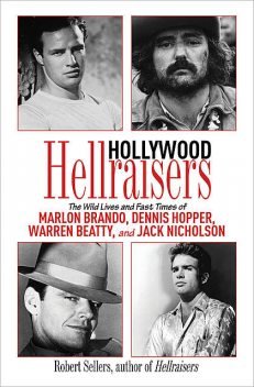 Hollywood Hellraisers, Robert Sellers