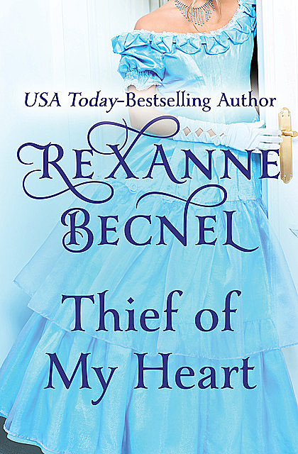 Thief of My Heart, Rexanne Becnel
