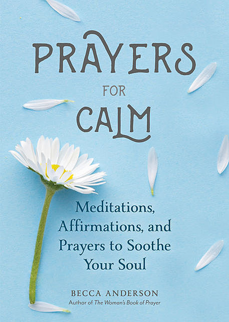 Prayers for Calm, Becca Anderson