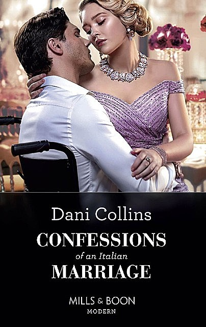 Confessions Of An Italian Marriage (Mills & Boon Modern), Dani Collins