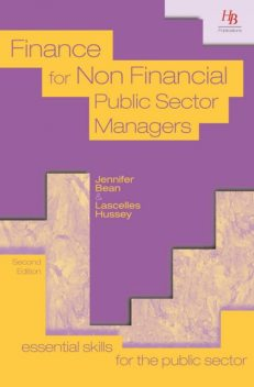 Finance for Non Financial Public Sector Managers, Jennifer Bean, Lascelles Hussey
