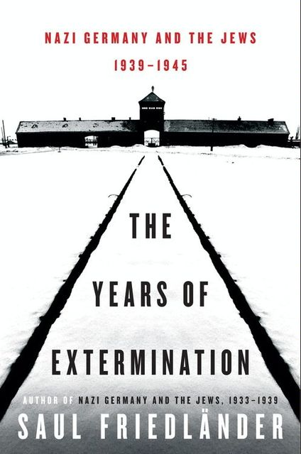 The Years of Extermination, Saul Friedlander