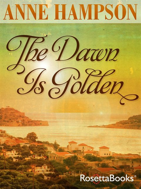 The Dawn is Golden, Anne Hampson