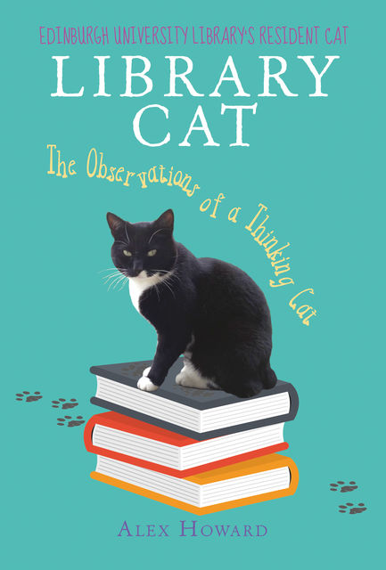 Library Cat: The Observations of a Thinking Cat, Alex Howard